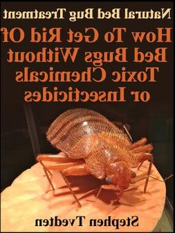 Natural Bed Bug Treatment: How To Get Rid Of Bed Bugs Withou